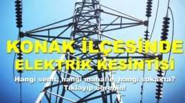 Konak İlçesinde Elektrik Kesintisi