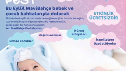 """MaviBahçe'de """"Bebe Fest"""" Etkinliği"""